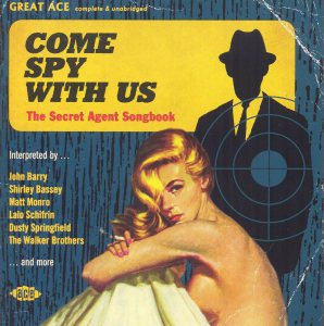 """Shaken, Not Stirred: Ace Mines """"The Secret Agent Songbook"""" With """"Come Spy with Us"""""""