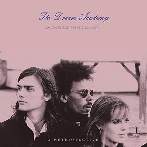 Dream Academy - Morning Lasted