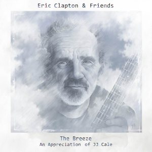 Call Him The Breeze: Clapton and Friends Celebrate Music of J.J. Cale On New Album, Exclusive Box Set