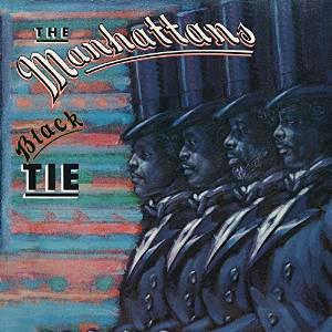 Manhattans - Black Tie