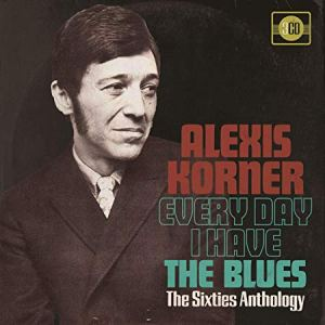 Alexis Korner Every Day I Have the Blues