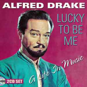Alfred Drake A Life in Music