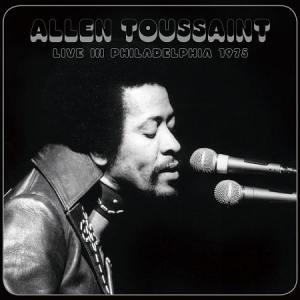 Allen Toussaint - Live in Philadelphia