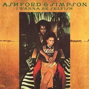 Ashford and Simpson - I Wanna Be Selfish