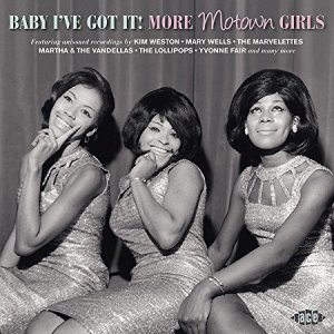 Baby Ive Got It More Motown Girls