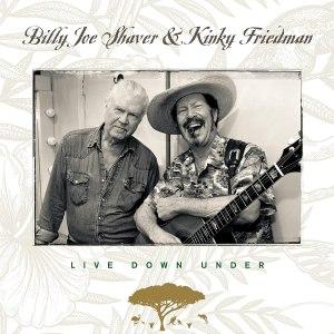 Billy Joe Shaver and Kinky Friedman Live Down Under