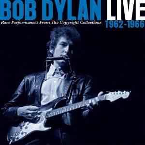 Bob Dylan Live Copyright 1962 1966