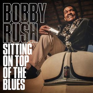 BobbyRush SittingOnTopoftheBlues