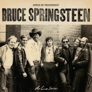 BruceSpringsteen SongsOfFriendship LiveSeries