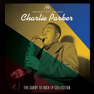 Charlie Parker Savoy 10 Inch Collection