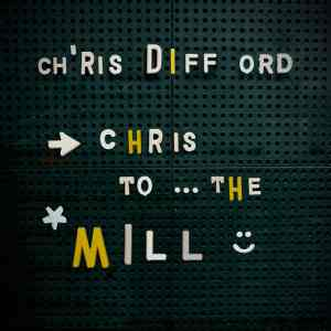 Chris Difford Chris to the Mill