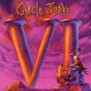 Circle Jerks - VI