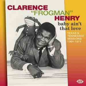 Clarence Frogman Henry - Baby Ain't That Love