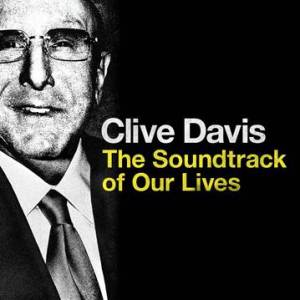Clive Davis Soundtrack of Our Lives