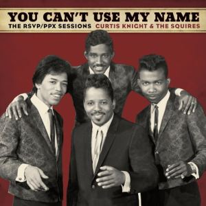 Curtis Knight - You Can't Use My Name