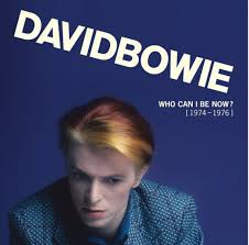 David Bowie Who Can I Be Now