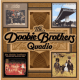 Doobie Brothers Quadio