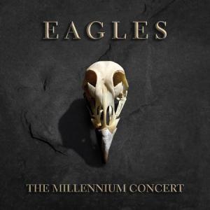 Eagles TheMillenniumConcert