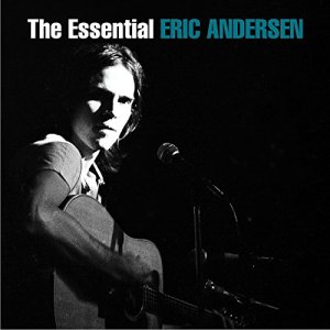 "Take Off Your Thirsty Boots and Stay For Awhile: Real Gone Announces ""The Essential Eric Andersen"""