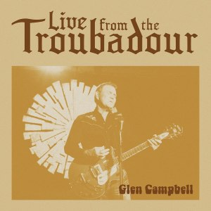 Glen Campbell Live from the Troubadour