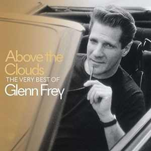 Glenn Frey Very Best Of