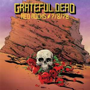 Grateful Dead Red Rocks 7 8 78