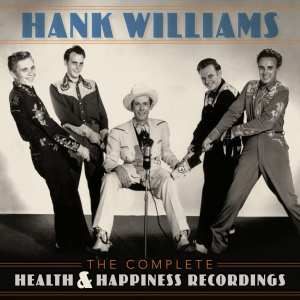HankWilliams TheCompleteHealthAndHappinessRecordings