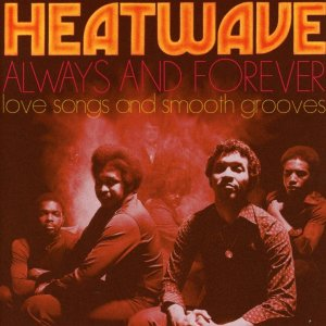 Heatwave Always and Forever