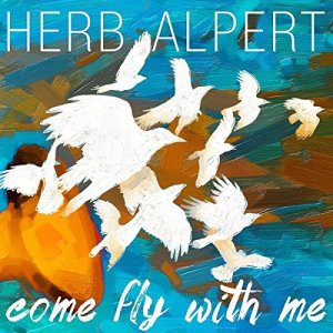 Herb Alpert - Come Fly with Me