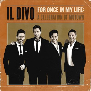 Il Divo For Once in My Life