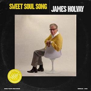James Holvay Sweet Soul Song