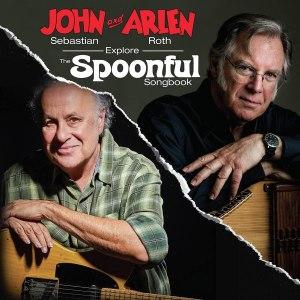 John Sebastian and Arlen Roth Spoonful Songbook