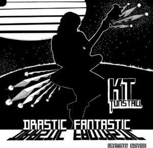 KT Tunstall Drastic Fantastic Ultimate Edition