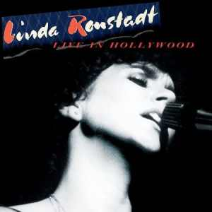 Linda Ronstadt Live in Hollywood