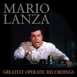 Mario Lanza - Greatest Operatic