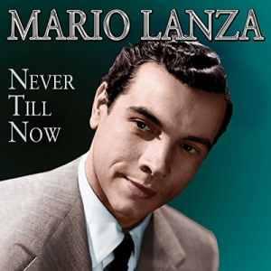 Mario Lanza - Never Till Now