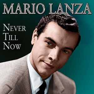 Mario Lanza - Never Till Now