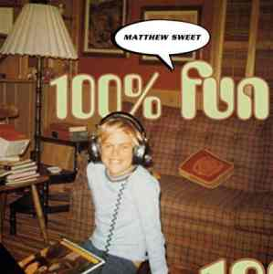 Matthew Sweet 100 Percent Fun