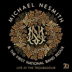 "Review: Michael Nesmith and The First National Band Redux, ""Live at The Troubadour"""