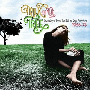 """DeShannon, Ronstadt, Baez, Nyro Featured on """"Milk of the Tree: Anthology of Female Folk and Singer-Songwriters"""""""