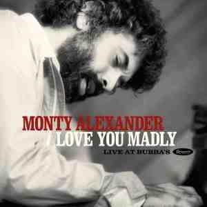 Monty Alexander Love You Madly