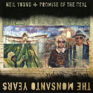 Neil Young - Monsanto Years