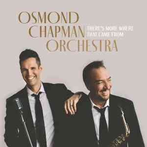 Osmond Chapman Orchestra Theres More Where That Came From