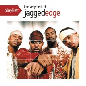 Playlist - Jagged Edge