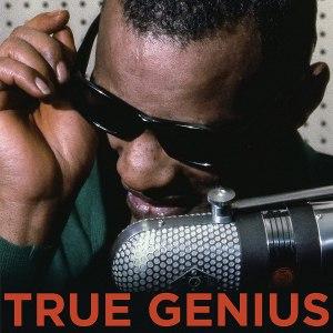 Ray Charles True Genius