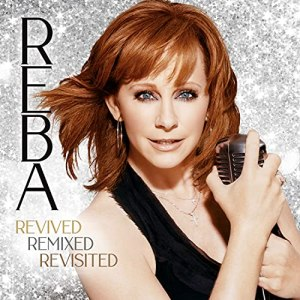 Reba Revived Remixed Revisited