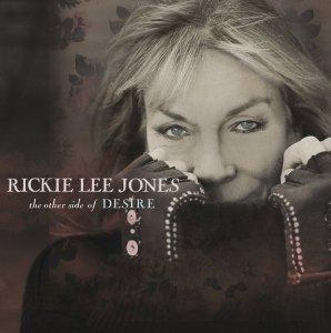 Rickie Lee Jones - Other Side of Desire