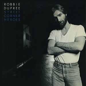 Robbie Dupree Street Corner Heroes