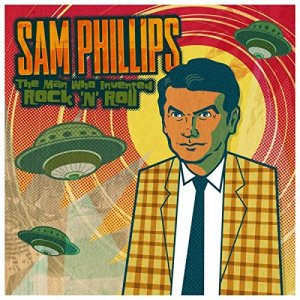 Sam Phillips - Man Who Invented Rock and Roll