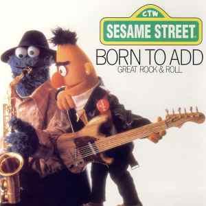 SesameStreetBornToAdd